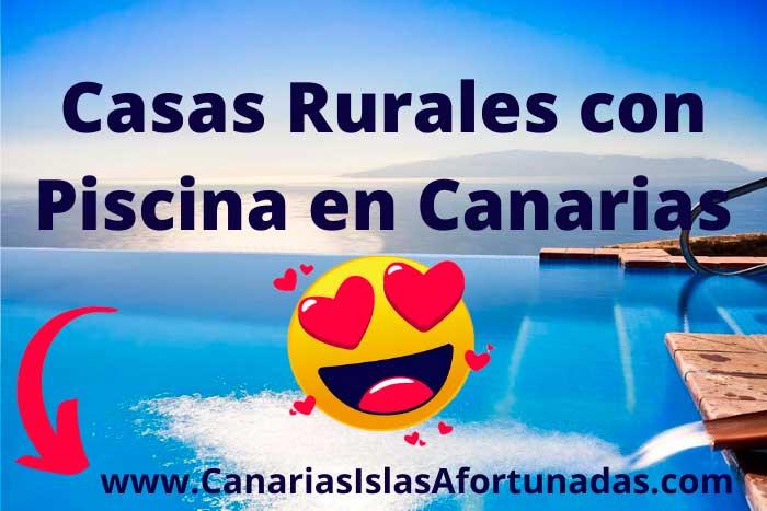 Casas Rurales y Villas con Piscina Privada en las Islas Canarias