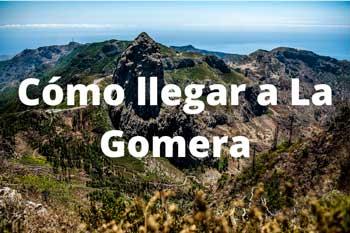 Cómo llegar a La Gomera: ferry, vuelos y excursiones