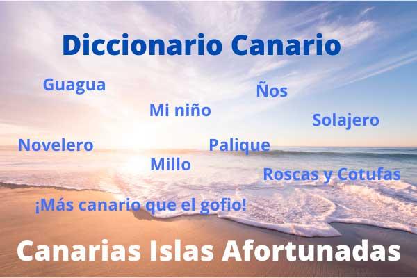 Diccionario Canario de Canarias Islas Afortunadas con palabras y expresiones típicas