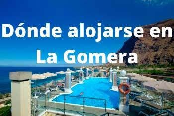 Mejores zonas, hoteles y casas rurales donde alojarse en La Gomera