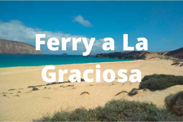 Ferry a La Graciosa: Reservar billetes y Horarios