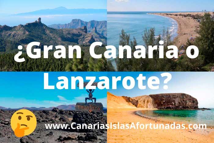 ¿Gran Canaria o Lanzarote? Comparativa para saber qué isla elegir para tus vacaciones