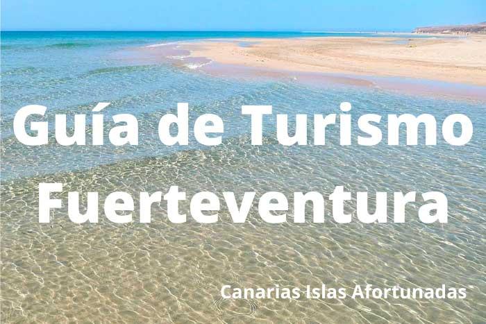Guía de Turismo en Fuerteventura del Blog Canarias Islas Afortunadas