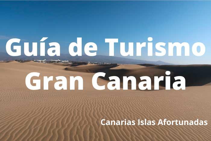 Guía de Turismo en Gran Canaria del Blog Canarias Islas Afortunadas