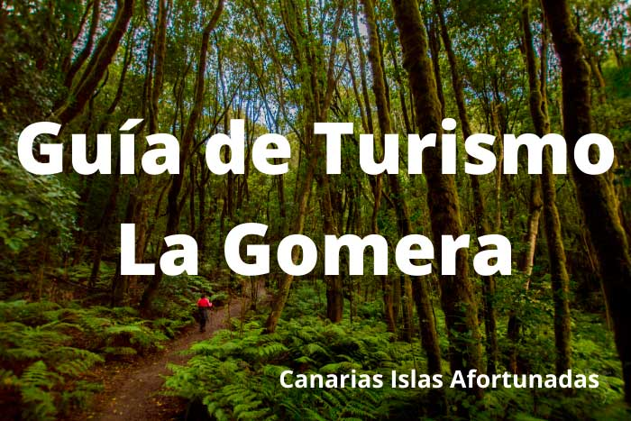 Guía de Turismo en La Gomera del Blog Canarias Islas Afortunadas