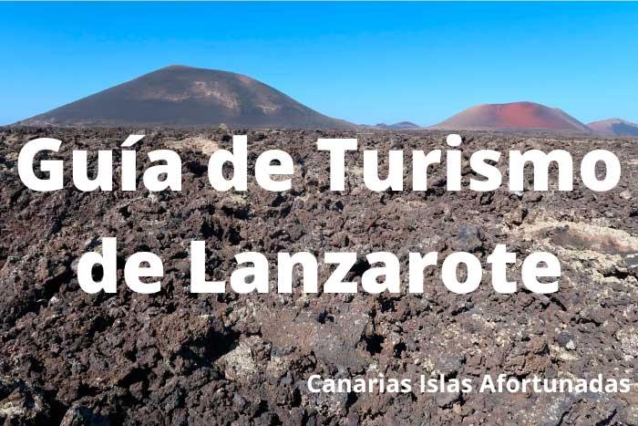 Guía de Turismo en Lanzarote del Blog Canarias Islas Afortunadas