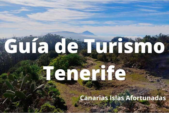 Guía de Turismo en Tenerife del Blog Canarias Islas Afortunadas
