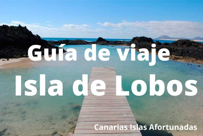 Guía de viaje para visitar la Isla de Lobos en Fuerteventura