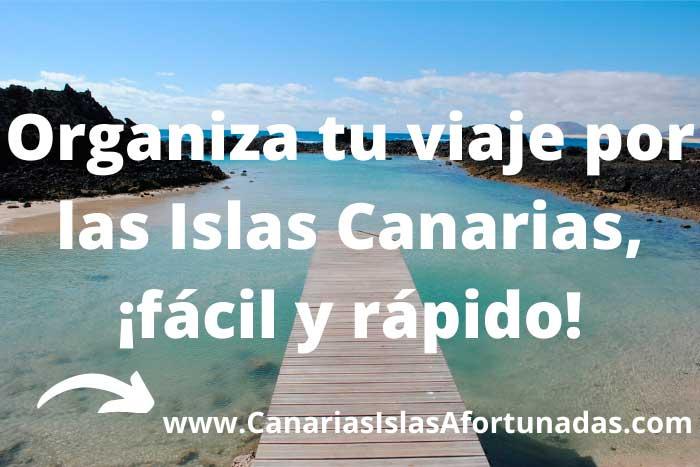 Organizar viaje por tu cuenta en las Islas Afortunadas de Canarias fácil y rápido