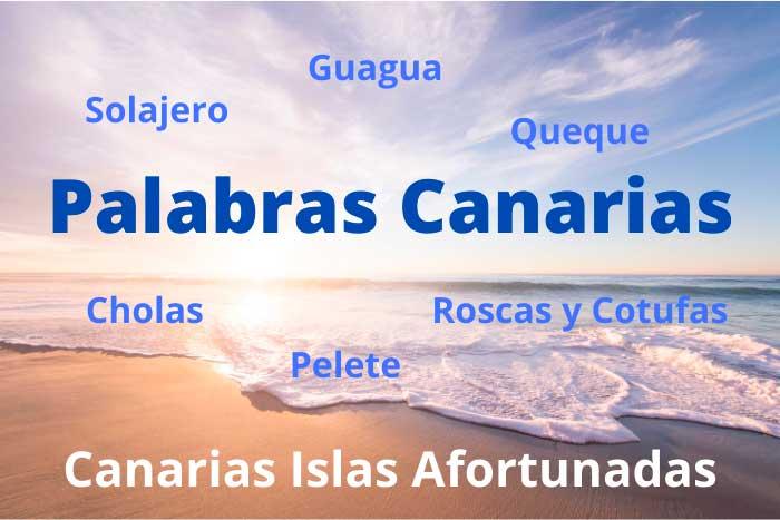 Palabras Canarias Típicas del Diccionario Canarios del Blog Canarias Islas Afortunadas