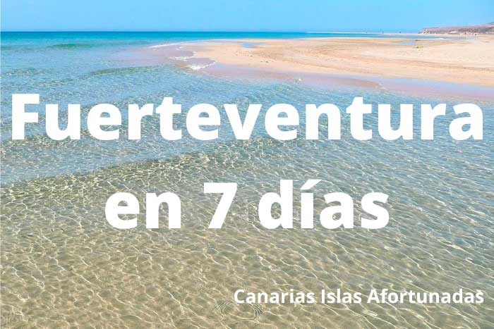 Qué ver en la Isla de Fuerteventura en 7 días