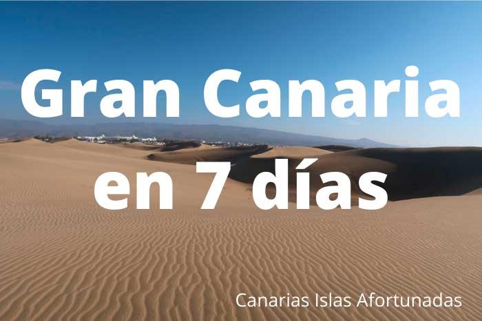 Qué ver y hacer en Gran Canaria en un viaje de 7 días