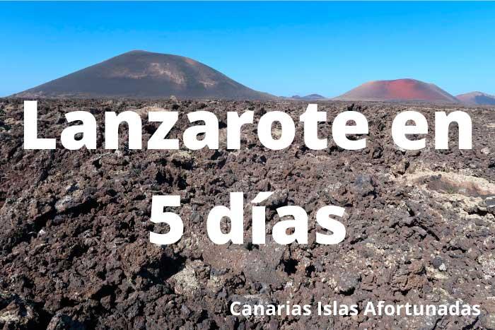 Qué ver y hacer en Lanzarote en 5 días