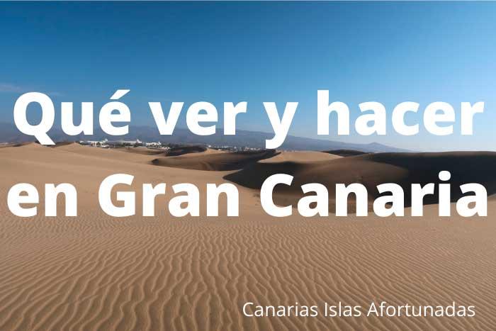 Qué ver y hacer en la Isla de Gran Canaria