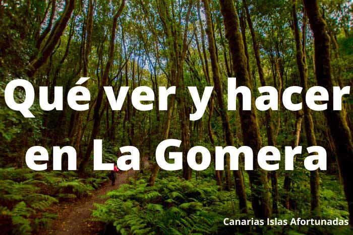 Qué ver y hacer en la Isla de La Gomera