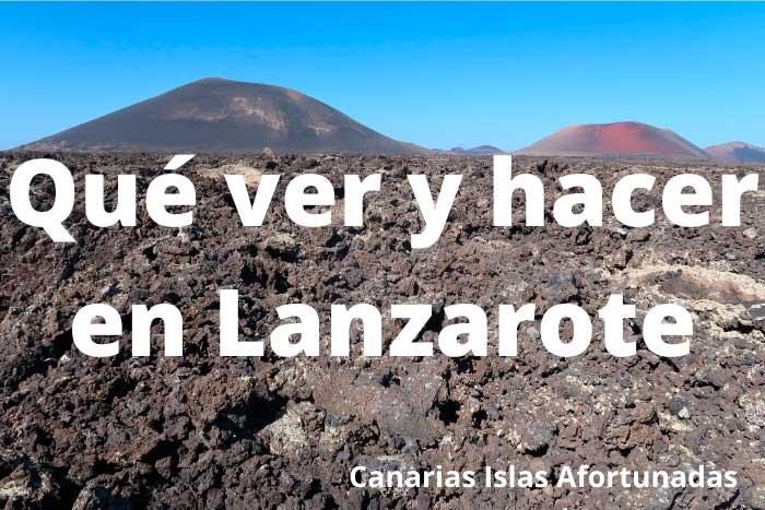 Qué ver y hacer en la Isla de Lanzarote