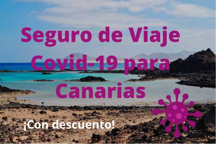 Seguro de viaje con cobertura Covid-19 para las Islas Canarias
